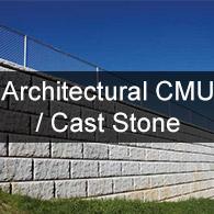 Architectural CMU / Cast Stone